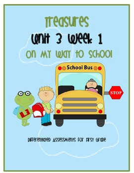Treasures Common Core Assessment: On My Way to School