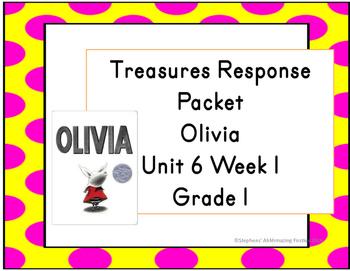 Treasures Response Packet  Grade 1 -- Unit 6 Week 1 -- Olivia