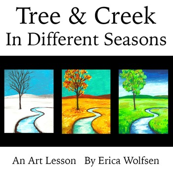 Tree And Creek In Different Seasons