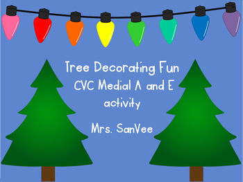 Tree Decorating Fun CVC Medial A & E Activity