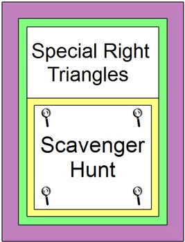 Special Right Triangles (Scavenger Hunt) 20 problems, 6 Wa