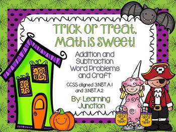 Trick or Treat, Math is Sweet: Addition and Subtraction Wo
