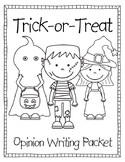 Trick-or-Treat Opinion Writing Packet