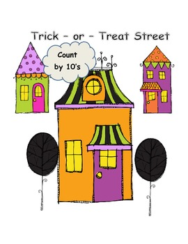 Trick ~ or ~ Treat Street ** Count by 10s