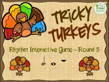 Tricky Turkeys - Round 5 (Dotted Half Note and Whole Note/Rest)