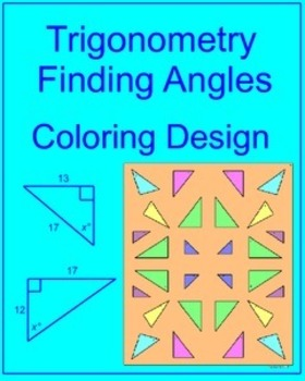 Trigonometry - Finding Angle Measures Coloring Activity