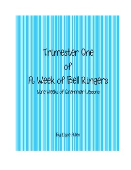Trimester One:  A Week of Bell Ringers/Nine Weeks of Gramm