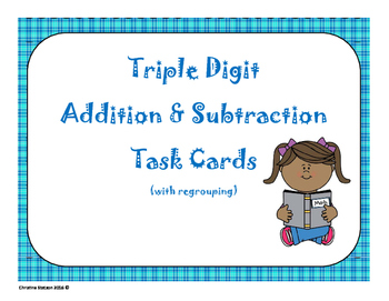 Triple Digit Addition and Subtraction Task Cards