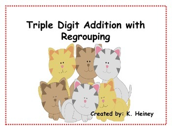 Triple Digit Addition with Regrouping