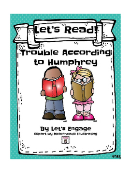 Trouble According to Humphrey: Let's Read!  (Reading Respo
