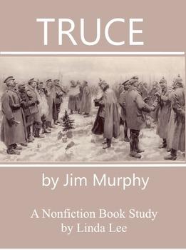 Truce by Jim Murphy:  A Nonfiction Book Study