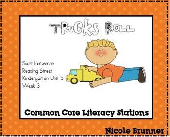 Trucks Roll Reading Street Unit 5 Week 3 Common Core Liter
