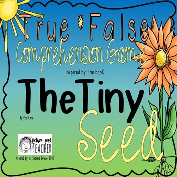 True False Comprehension Game inspired by The Tiny Seed by