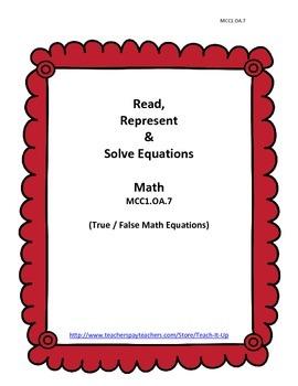 True / False - Read, Represent, & Solve Equations MCC1.OA.7
