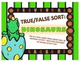 True / False Sort - Dinosaurs