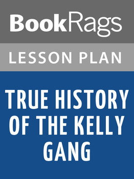 True History of the Kelly Gang Lesson Plans
