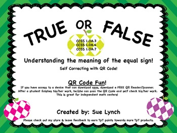 True or False 1.OA.7 Understanding the equal sign w/withou