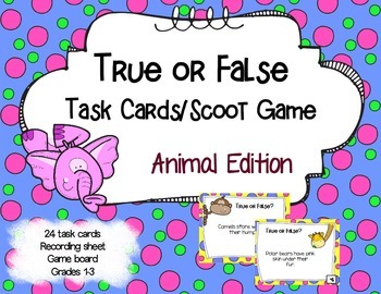 True or False Task Cards/Scoot Game - Animal Theme