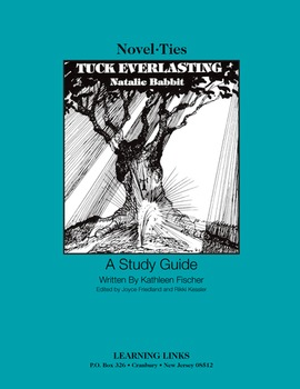 Tuck Everlasting - Novel-Ties Study Guide