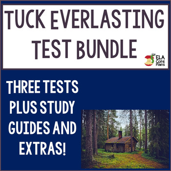 Tuck Everlasting Test Bundle ~ Three Tests plus extras included!