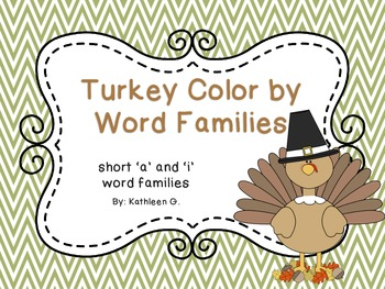 Turkey Color by Short Vowel Word Families- a & i