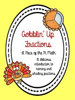 Thanksgiving Math: Intro to Fractions: Gobblin' Up Fractions!