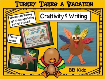Turkey Takes a Vacation Craftivity and Writing Prompt {Kin