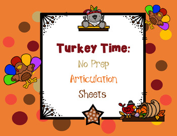 Turkey Time: Quick, No Prep Articulation Sheets