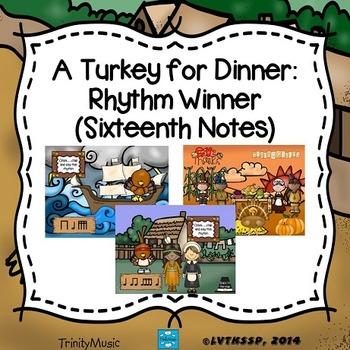 Turkey for Dinner: Rhythm Winner (Sixteenth Notes)
