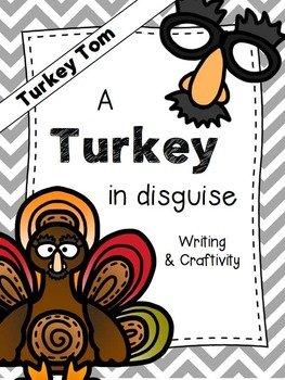 Turkey in Disguise Thanksgiving Writing & Craft