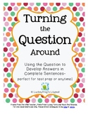 Turning the Question Around to Answer in Complete Sentence