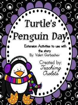Turtle's Penguin Day by Gorbachev - Literature Unit