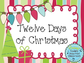 Twelve Days of Christmas: A song to practice half note and