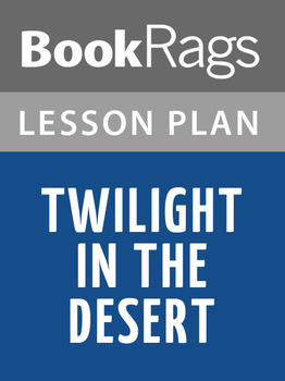 Twilight in the Desert Lesson Plans