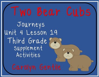 Two Bear Cubs Journeys Unit 4 Lesson 19 Third Grade 2014 V