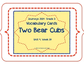 Two Bear Cubs, Vocabulary Cards, Unit 4, Lesson 19, Journe