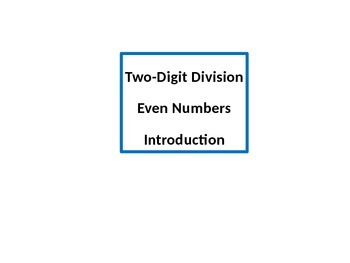 Two-Digit Division, Even Numbers PowerPoint with Student W