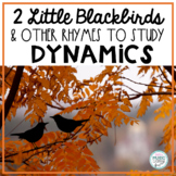 Two Little Blackbirds Chant, + 3 Bird Songs/Rhymes, Dynami