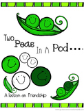 Two Peas In A Pod--A Lesson On Friendship