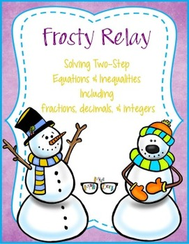 Two-Step Equations and Inequalities Frosty Relay: A fun wa