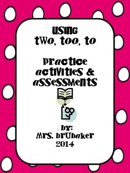 Two, Too, To Activities and Assesment