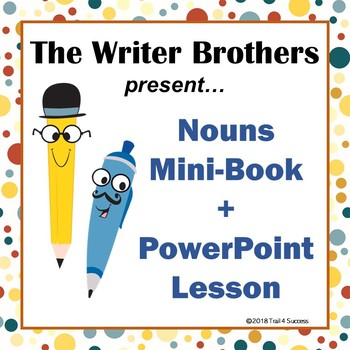 Nouns PowerPoint + Mini Book Common Core Writing Illustrat
