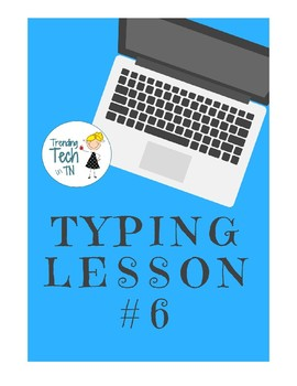 Typing Lessons - Mini Lesson 6