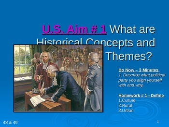 U.S. Aim # 1 What are Historical Concepts and Themes?