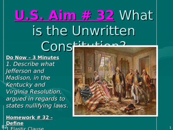 U.S. Aim # 32 What is the Unwritten Constitution?
