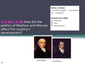 U.S Aim # 40 How did Madison and Monroe affect the country