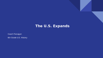 U.S. Expansion Ppt. Notes