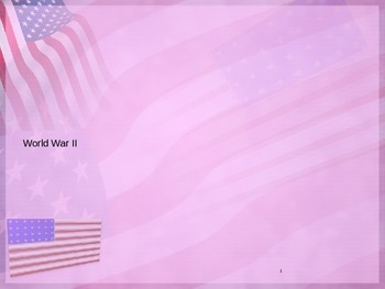 U. S. History World War II Power point presentation