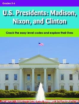 U.S. Presidents: Madison, Nixon, and Clinton