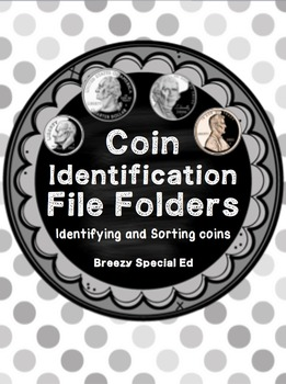 US Coin (Money Math)Sorting and Identification File Folders